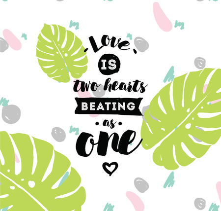 beating: love is two hearts beating as one. Romantic inspirational quote. Typography for poster, invitation, greeting card or t-shirt. Vector lettering, inscription, calligraphy design. Text background