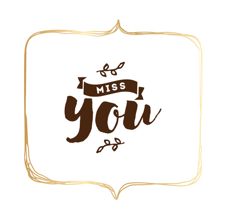 miss you: Miss you inscription. Romantic inspirational quote. Typography for valentines day poster, invitation, greeting card or t-shirt.