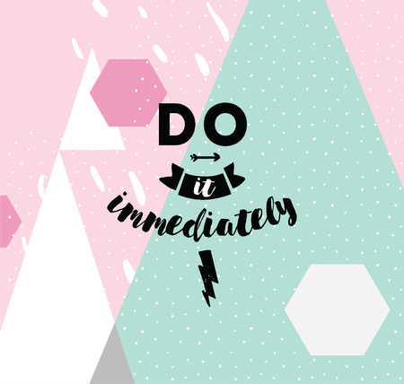 procrastination: Do it immediately. Anti procrastination inspirational quote, motivation. Typography for poster, invitation, greeting card or t-shirt.