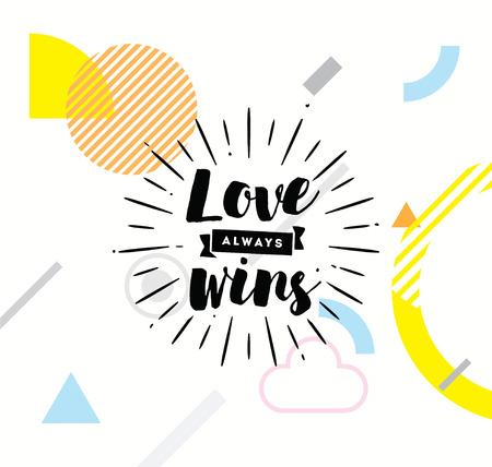 saying: Love always wins. Romantic inspirational quote, motivation. Typography for poster, invitation, greeting card or t-shirt.