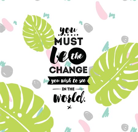 You must be the change you wish to see in the world. Inspirational quote, motivation. Typography for poster, invitation, greeting card or t-shirt. Ilustrace