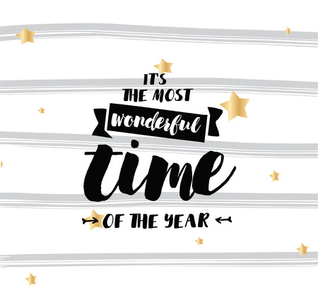time of the year: Its the most wonderful time of the year. Inspirational quote, motivation. Typography for poster, invitation, greeting card or t-shirt.