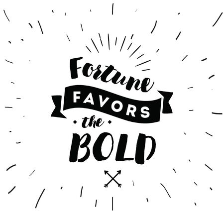 favors: Fortune favors the bold. Inspirational quote, motivation. Typography for poster, invitation, greeting card or t-shirt. Vector lettering, inscription, calligraphy design. Text background
