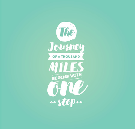 The journey of a thousand miles begins with one step. Inspirational quote, motivation. Typography for poster, invitation, greeting card or t-shirt. Vector lettering design. Text background Ilustração