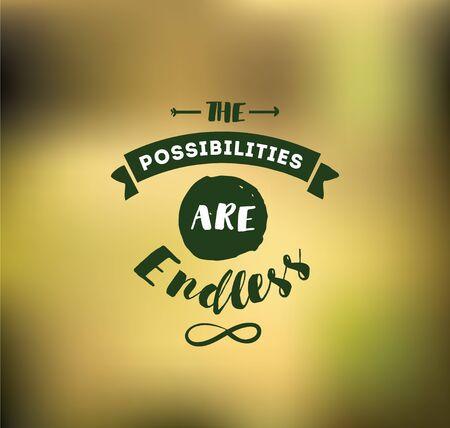 Die Möglichkeiten sind endlos. Inspirierend Zitat, Motivation. Typografie für Poster, Einladung, Grußkarte oder T-Shirt. Vektor-Schriftzug, Inschrift, Kalligraphie-Design. Texthintergrund Vektorgrafik