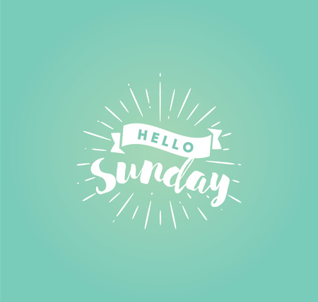 Hello Sunday. Inspirational quote. Typography for calendar or poster, invitation, greeting card or t-shirt. Vector lettering, calligraphy design. Text background Illustration