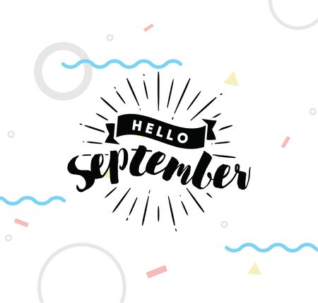 september calendar: Hello September. Inspirational quote. Typography for calendar or poster, invitation, greeting card or t-shirt. Vector lettering, calligraphy design. Text background