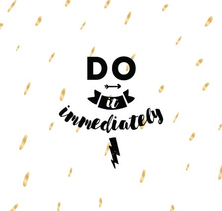 immediately: Do it immediately. Anti procrastination inspirational quote, motivation. Typography for poster, invitation, greeting card or t-shirt. Vector lettering, inscription, calligraphy design. Text background Illustration