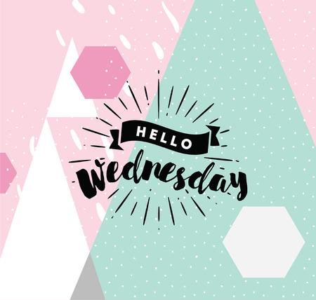 wednesday: Hello Wednesday. Inspirational quote. Illustration