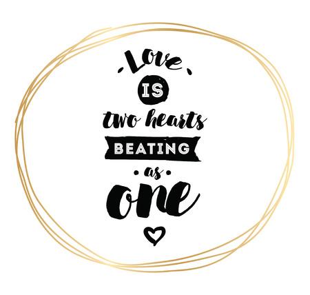 el amor es de dos corazones que laten como uno solo. cita inspirada romántica. La tipografía para el cartel, invitación, tarjeta de felicitación o una camiseta. letras de vectores, inscripción, diseño de la caligrafía. fondo del texto