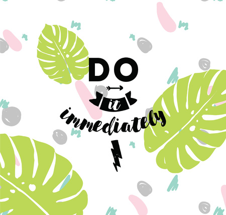 do it: Typography for poster, invitation, greeting card or t-shirt.