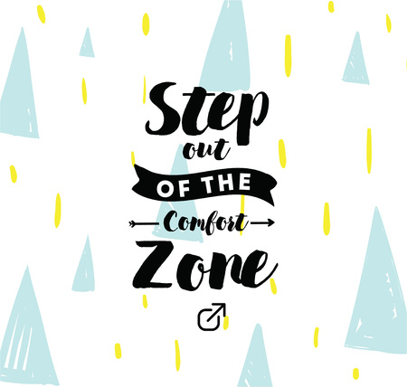 Step out of the comfort zone. Inspirational quote, motivation. Typography for poster, invitation, greeting card or t-shirt. Vector lettering, inscription, calligraphy design. Text background Stock Photo