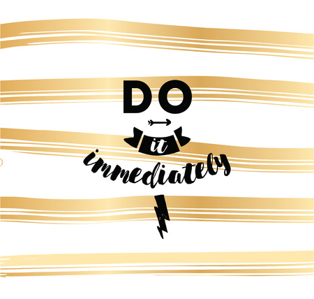 immediately: Do it immediately. Anti procrastination inspirational quote, motivation. Typography for poster, invitation, greeting card or t-shirt. Vector lettering, inscription, calligraphy design. Text background Stock Photo