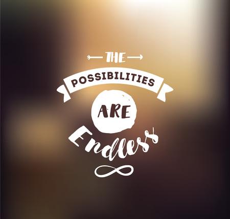 Die Möglichkeiten sind endlos. Inspirierend Zitat, Motivation. Typografie für Poster, Einladung, Grußkarte oder T-Shirt. Vektor-Schriftzug, Inschrift, Kalligraphie-Design. Texthintergrund Standard-Bild - 74373053