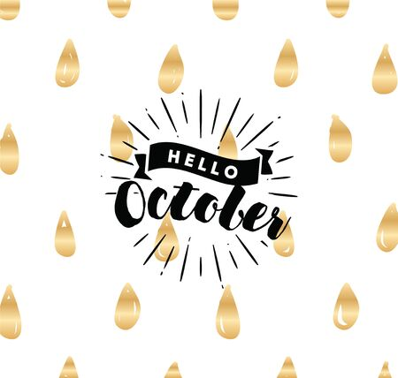 Hello October. Inspirational quote. Vector lettering, calligraphy design. Text background