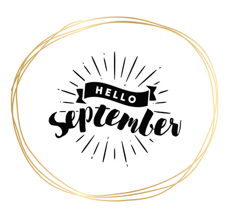Hello September. Inspirational quote. Vector lettering, calligraphy design. Text background Illustration
