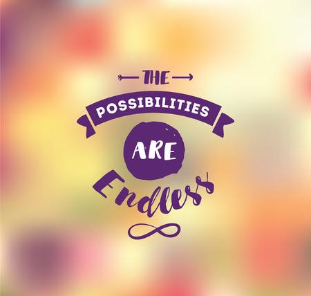 Die Möglichkeiten sind endlos. Inspirierend Zitat, Motivation. Typografie für Poster, Einladung, Grußkarte oder T-Shirt. Vektor-Schriftzug, Inschrift, Kalligraphie-Design. Texthintergrund
