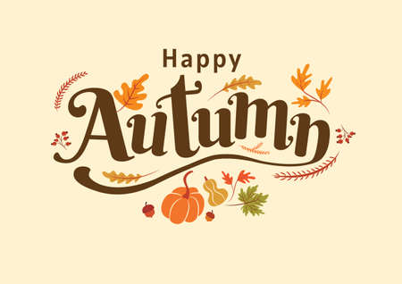 Happy Autumn, Thanksgiving day, fall, Typography, Calligraphy design, vector illustration