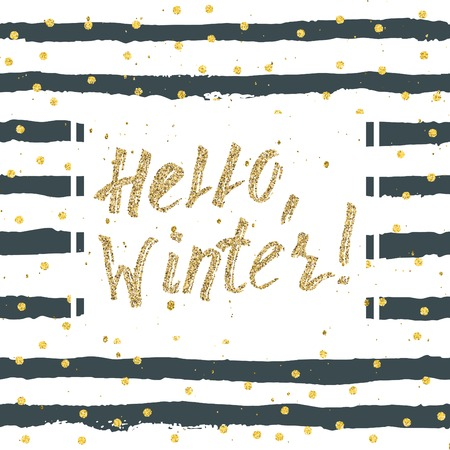 Say Hello To Winter, Inspirational Seasonal Printable Template, Hand Drawn Modern Lettering On Striped Background With Golden Dots.  Design For Home Decor, T-Shirt Apparel, Greeting Cards.