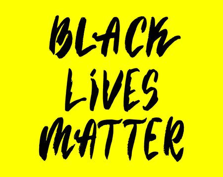 Black Lives Matter. Protest Banner about Human Right of Black People in U.S. America. Stop Racism Vector Illustration.