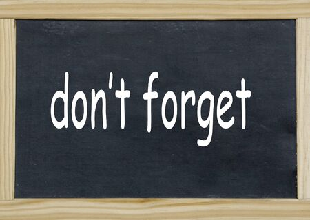 not forget: do not forget written on a chalkboard Stock Photo