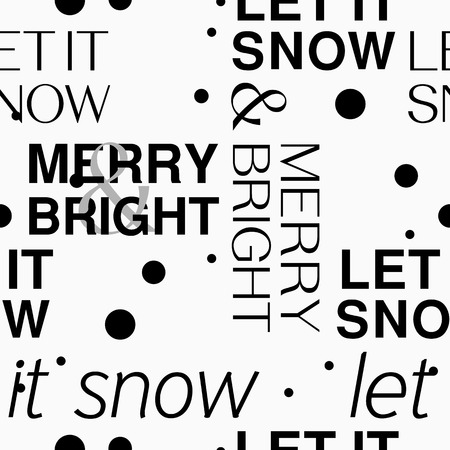 let it snow: seamless pattern. merry and bright text and let it snow text. vector. illustration