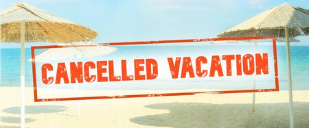 "Red inscription ""cancelled"" on a blurred background of a deserted beach. Concept: vacation canceled due Covid-19, resort closing due to quarantine, Coronavirus concept."