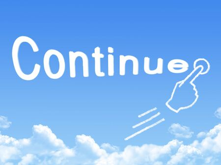 continue: continue message cloud shape Stock Photo