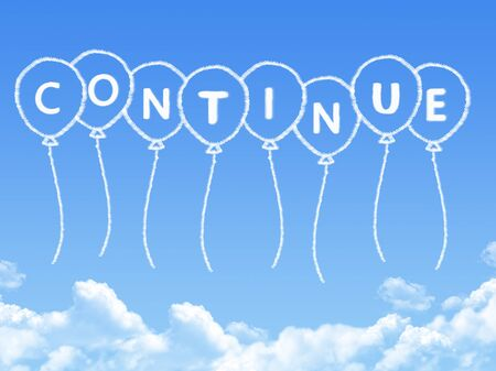 continue: Cloud shaped as continue Message Stock Photo