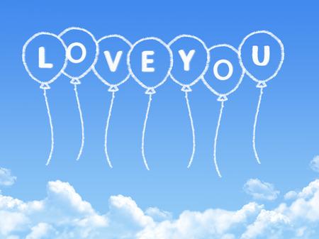 love cloud: Cloud shaped as love you Message