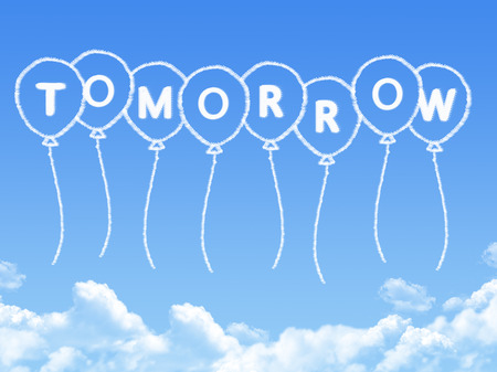 Cloud shaped as tomorrow Message