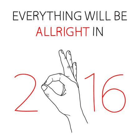 all right: Everything will be all right in 2016 greeting card. Doodle freehand drawn poster.