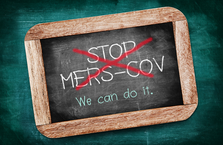 coronavirus: Stop MERS-COV or Middle East Respiratory Syndrome Coronavirus on chalkboard, We can do it.