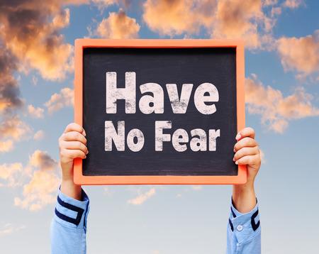 no fear: Have no fear message on blackboard