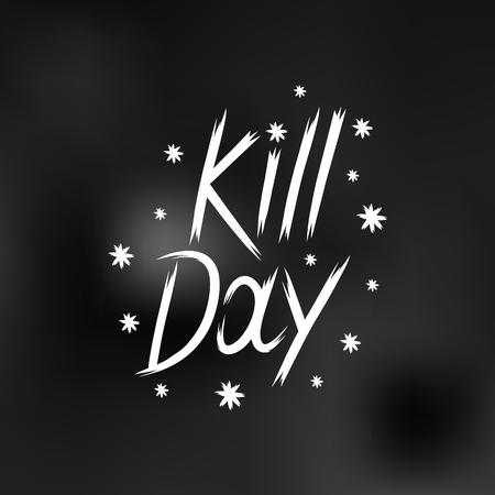 kill: hand drawn lettering kill day