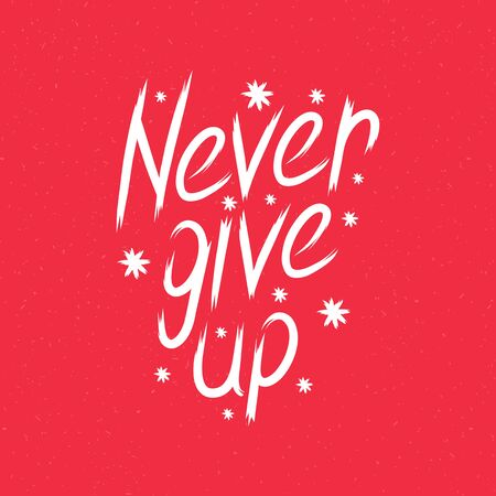 give: hand drawn lettering never give up Illustration
