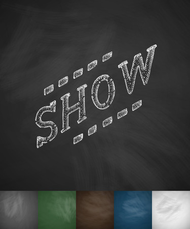 marquees: SHOW icon. Hand drawn vector illustration. Chalkboard Design