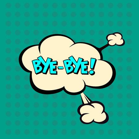 art, bye, pop, background, blank, bubble, cartoon, circuit, cloud, comic, comics, communication, concept, conversation, design, dialog, expression, fashionable, flat, graphic, halftone, humor, idea, illustration, monologue, parting, pop-art, retro, say, s
