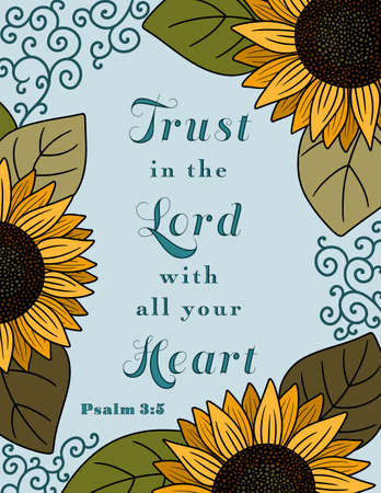 A Border of Yellow Sunflowers with a Bible Verse to Trust in the Lord with all your Heart