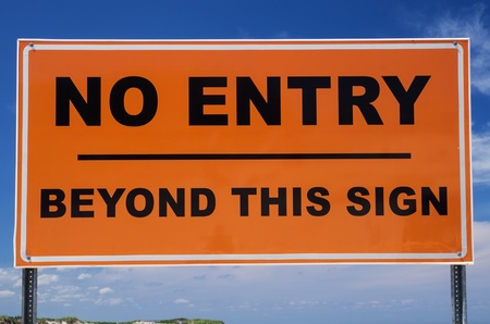 beyond: orange and black no entry beyond this sign sign