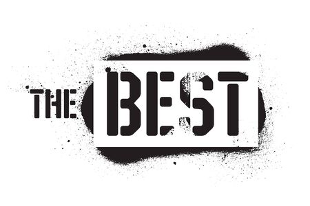 Stencil THE BEST inscription. Black graffiti print on white background. Vector design street art