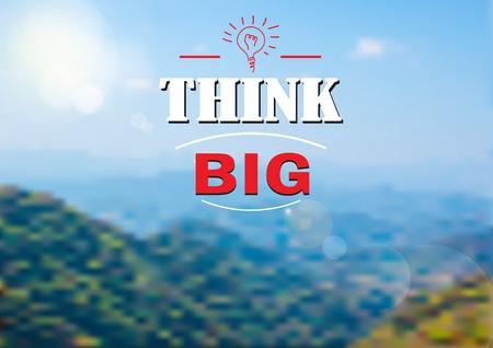 think big: Think big text on Nature landscape Backgroud Illustration
