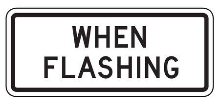 when: When Flashing Black on White Rectangular School Sign.