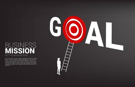 silhouette of businessman with ladder to target dartboard in goal word. Concept of vision mission and goal of business