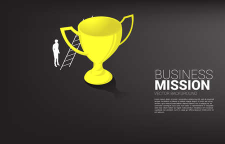 silhouette of businessman with ladder to top of champion trophy. Concept of vision mission and goal of business