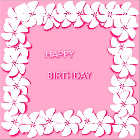 Postcard abstract pink white flowers with bright pink stroke and shadow are placed along the perimeter of the whole figure, in the middle of words with stroke happy birthday Ilustrace