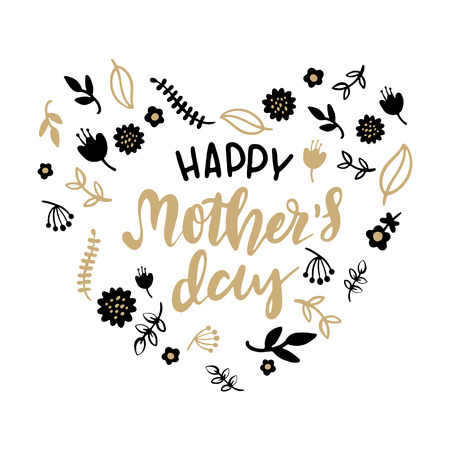Hand lettered Happy Mothers Day, Black and Gold Floral Elements, Vector Poster with Modern Calligraphy, Greeting Card, Heart Background