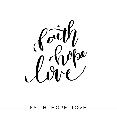 Faith Hope Love, Vector Bible Calligraphy, Faith Hand Lettering, Modern Script Font Lettering,Vector Poster with Modern Calligraphy Ilustração