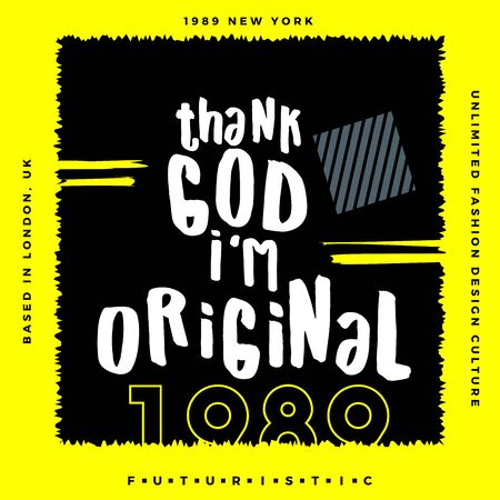 Thank God I'm Original, Typography Quote T Shirt Graphic Design, Vector Illustration, Artistic Concept, Urban Cultural Design for Young Fashion Style 일러스트