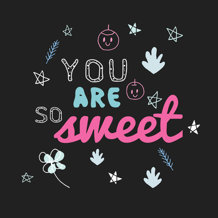 You are so Sweet, Vector Tshirt Design with Slogan Typography, Cute Covers Collection, T Shirt Graphic Design, Vector Illustration, Young Trendy Fashion Style, Female Fashion